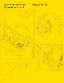Christopher Dell: Christopher Dell. Das Arbeitende Konzert, Buch