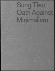 Pamela N. Corey: Sung Tieu. Oath against Minimalism, Buch