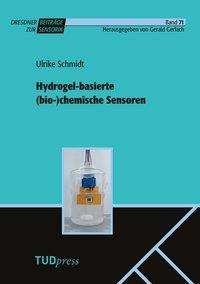 Ulrike Schmidt: Hydrogel-basierte (bio-)chemische Sensoren, Buch