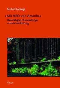 Michael Ludwigs: »Mit Hilfe von Amerika«, Buch