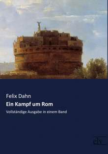 Felix Dahn: Ein Kampf um Rom, Buch