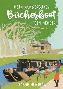 Sarah Henshaw: Mein wunderbares Bücherboot, Buch