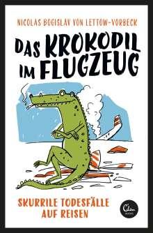 Nicolas Bogislav von Lettow-Vorbeck: Das Krokodil im Flugzeug, Buch