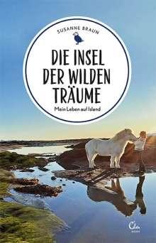 Susanne Braun: Die Insel der wilden Träume, Buch