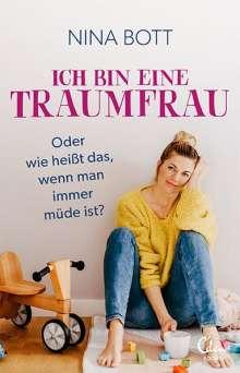 Nina Bott: Ich bin eine Traumfrau - oder wie heißt das, wenn man immer müde ist?, Buch