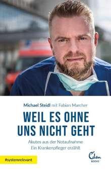 Michael Steidl: Weil es ohne uns nicht geht, Buch