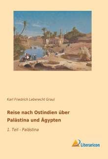 Karl Friedrich Leberecht Graul: Reise nach Ostindien über Palästina und Ägypten, Buch