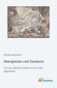 Alfred Lehmann: Aberglaube und Zauberei, Buch