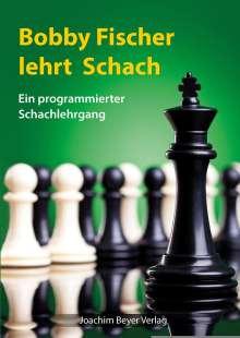 Robert James Fischer: Bobby Fischer lehrt Schach, Buch