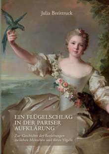 Julia Breittruck: Ein Flügelschlag in der Pariser Aufklärung, Buch