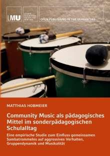Matthias Hobmeier: Community Music als pädagogisches Mittel im sonderpädagogischen Schulalltag, Buch