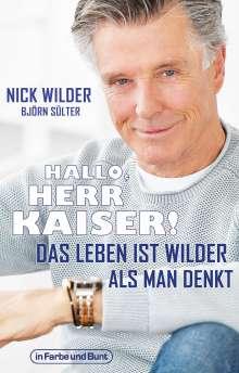 Nick Wilder: Hallo, Herr Kaiser! Das Leben ist wilder als man denkt, Buch