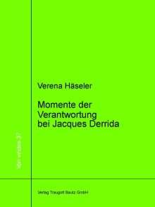 Verena Häseler: Momente der Verantwortung bei Jacques Derrida, Buch