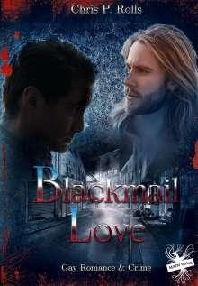 Chris P. Rolls: Blackmail Love, Buch