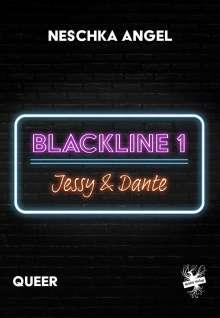 Neschka Angel: Blackline 1: Jessy & Dante, Buch