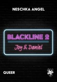 Neschka Angel: Blackline 2: Joy & Daniel, Buch