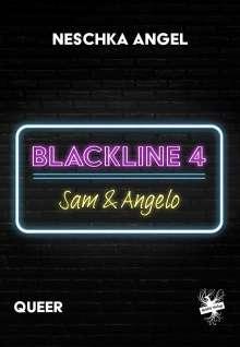 Neschka Angel: Blackline 4: Sam & Angelo, Buch