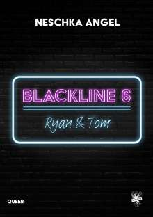 Neschka Angel: Blackline 6: Ryan & Tom, Buch