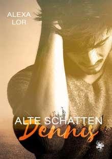 Alexa Lor: Alte Schatten: Dennis, Buch