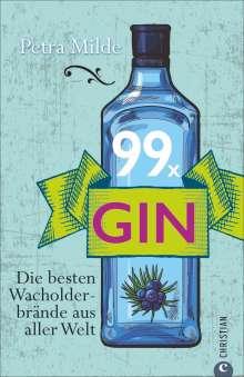 Petra Milde: Gin-Buch: 99 x Gin. Die besten Wacholderbrände aus aller Welt. Für Martini, Gin Tonic und Co. 99 starke Wacholder-Destillate für Gin-Cocktails oder für den puren Genuss., Buch