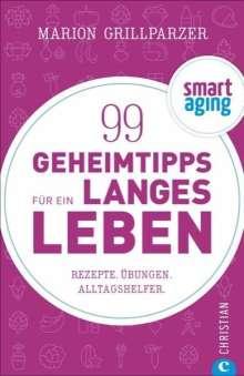 Marion Grillparzer: 99 Geheimtipps für ein langes Leben, Buch
