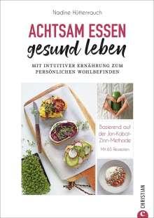 Nadine Hüttenrauch: Achtsam essen, gesund leben, Buch