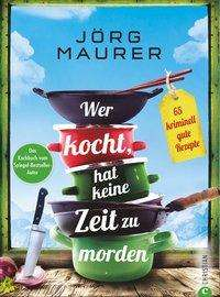 Jörg Maurer: Wer kocht, hat keine Zeit zu morden, Buch