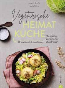 Susann Kreihe: Vegetarische Heimatküche, Buch