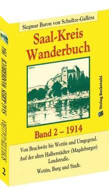 Siegmar Baron von Schultze-Gallera: SAAL-KREIS WANDERBUCH  Band 2 -1914, Buch