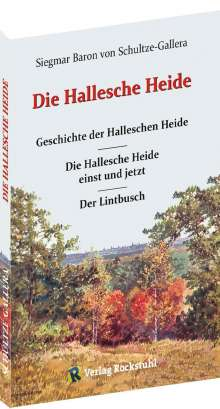 Siegmar Baron von Schultze-Gallera: Die Hallesche Heide, Buch