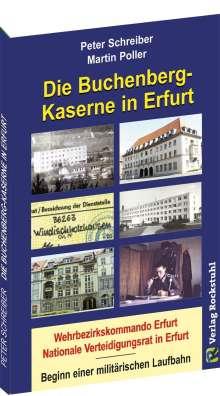 Peter Schreiber: Die BUCHENBERG-Kaserne in Erfurt - Windischholzhausen, Buch