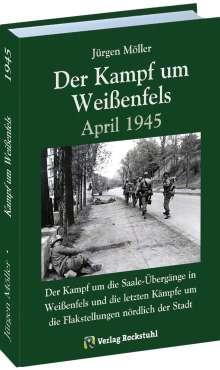 Jürgen Moeller: Der Kampf um Weißenfels April 1945, Buch