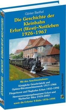 Günter Barthel: Die Geschichte der Bahnlinie Erfurt /West - Nottleben 1926-1967, Buch