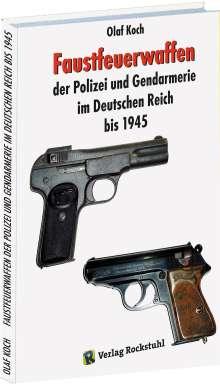 Olaf Koch: Faustfeuerwaffen der Polizei und Gendarmerie im Deutschen Reich bis 1945, Buch