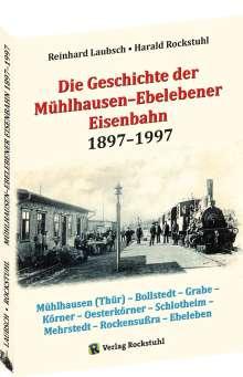 Reinhard Laubsch: Die Geschichte der Mühlhausen-Ebelebener Eisenbahn 1897-1997, Buch