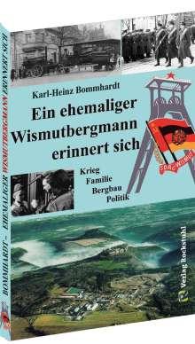 Karl-Heinz Bommhardt: Ein ehemaliger Wismutbergmann erinnert sich, Buch