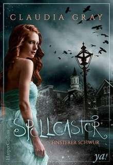 Claudia Gray: Spellcaster - Finsterer Schwur, Buch
