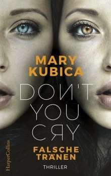 Mary Kubica: Don't You Cry - Falsche Tränen, Buch