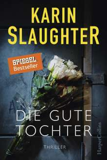 Karin Slaughter: Die gute Tochter, Buch