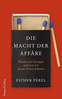 Esther Perel: Die Macht der Affäre. Warum wir betrügen und was wir daraus lernen können., Buch