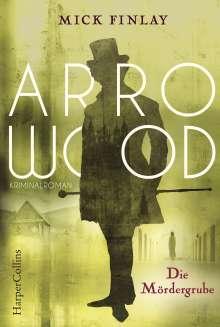 Mick Finlay: Arrowood - Die Mördergrube, Buch