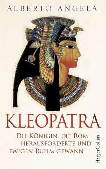 Alberto Angela: Kleopatra. Die Königin, die Rom herausforderte und ewigen Ruhm gewann, Buch