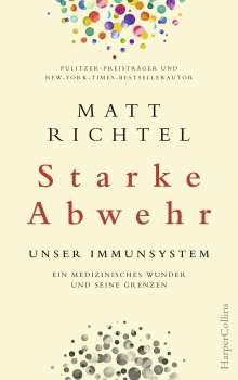 Matt Richtel: Starke Abwehr - Unser Immunsystem. Ein medizinisches Wunder und seine Grenzen., Buch