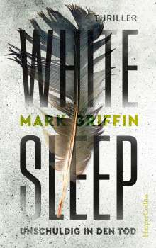 Mark Griffin: White Sleep - Unschuldig in den Tod, Buch