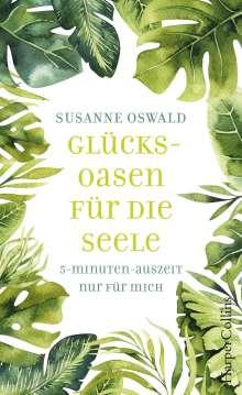 Susanne Oswald: Glücksoasen - 5-Minuten-Auszeit nur für mich, Buch