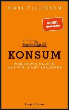 Carl Tillessen: Konsum - Warum wir kaufen, was wir nicht brauchen, Buch
