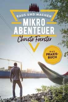 Christo Foerster: Mikroabenteuer - Das Praxisbuch, Buch