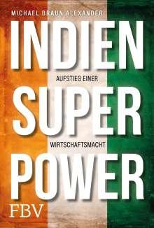 Michael Braun Alexander: Indien Superpower, Buch