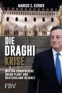 Markus C. Kerber: Die Draghi-Krise, Buch