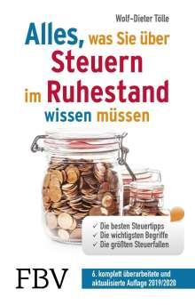 Wolf-Dieter Tölle: Alles, was Sie über Steuern im Ruhestand wissen müssen, Buch
